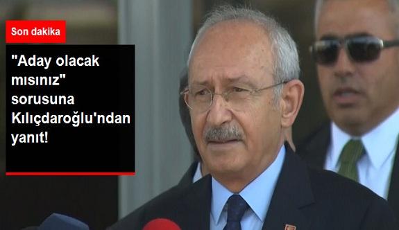 """""""Aday Olacak mısınız"""" Sorusuna Kılıçdaroğlu'ndan Yanıt"""