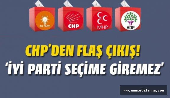 CHP'den 'İYİ Parti 26 Ağustos'taki seçime giremez' iddiası