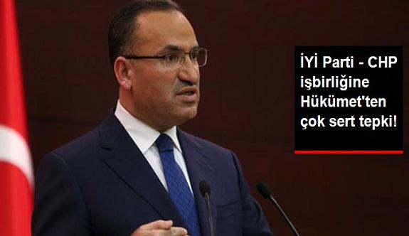 Hükümet'ten İYİ Parti - CHP İşbirliğine İlk Yorum: Siyasi Ahlaksızlık!