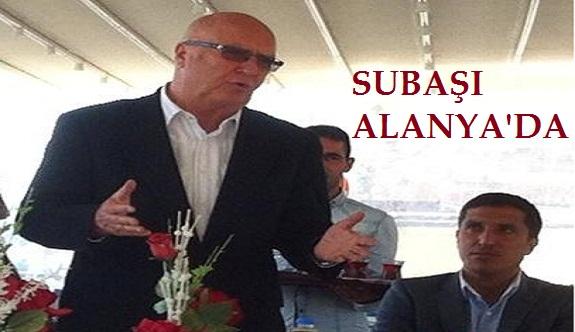 Subaşı Alanya'da ziyaretlerini sürdürüyor