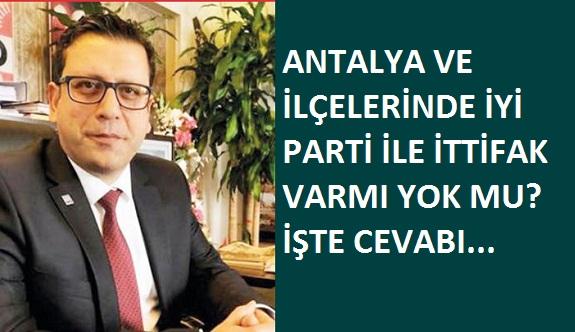 CHP ile İyi Parti Antalya ve ilçelerinde ittifak yapacak mı? İşte cevabı