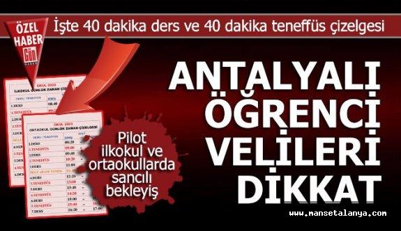Antalya ve ilçelerinde 40 dakikalık teneffüs sancılı başlıyor!
