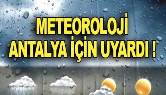 Antalya ve Alanya için yağış uyarısı...