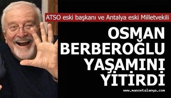 Antalya eski milletvekili yaşamını yitirdi!