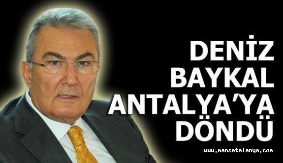 Deniz Baykal, Antalya'ya döndü