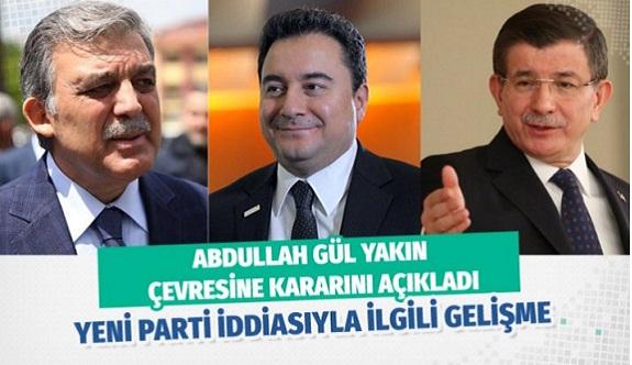 Yeni partiyle ilgili gelişme Abdullah Gül kararını yakın çevresine söyledi