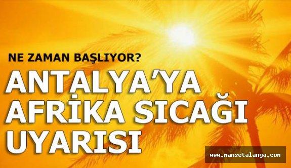Antalya'ya sıcak hava aniden bastıracak