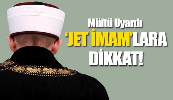 Jet imam uyarısı