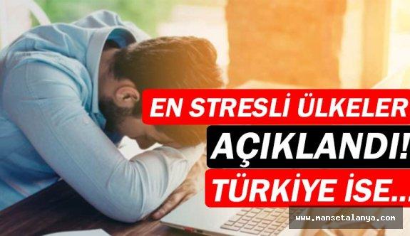 Türkiye, en stresli 11. ülke oldu!