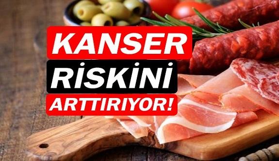 İşlenmiş et ürünleri kanser riskini arttırıyor!