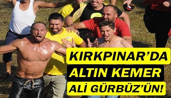 Kırkpınar'da Altın Kemer Ali Gürbüz'ün oldu!