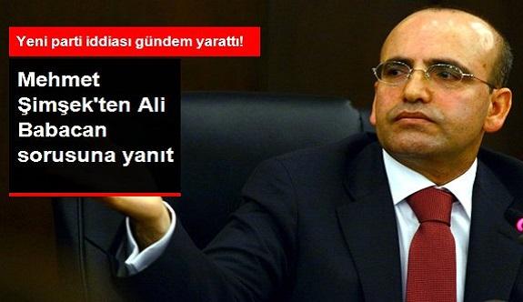 Mehmet Şimşek'ten Ali Babacan sorusuna yanıt