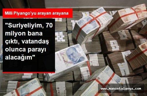 Milli Piyango'yu arayan arayana: Suriyeliyim, 70 milyon bana çıktı, vatandaş olunca parayı alacağım