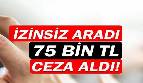İzinsiz aramaya 75 bin lira ceza!
