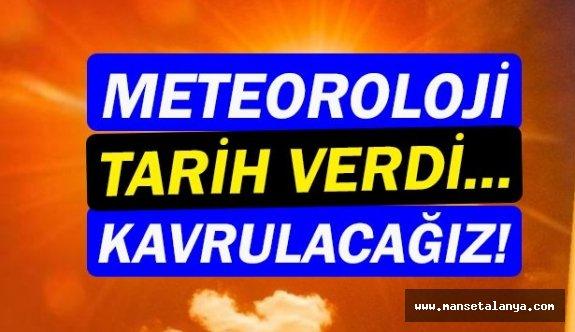 Meteoroloji uyardı! Kavrulacağız...