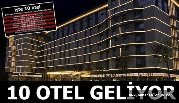 3 tanesi 5 yıldızlı 10 yeni otel geliyor
