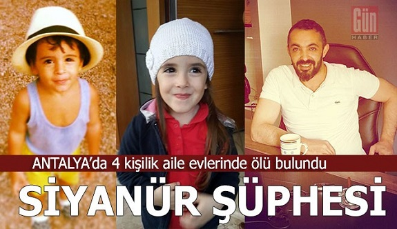 Antalya 4 kişilik aile evlerinde ölü bulundu...