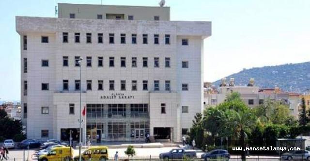 Alanya Adliyesinde duruşmalar ertelendi