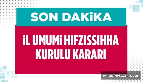Antalya İl Umumi Hıfzıssıhha Kurulundan yeni karar