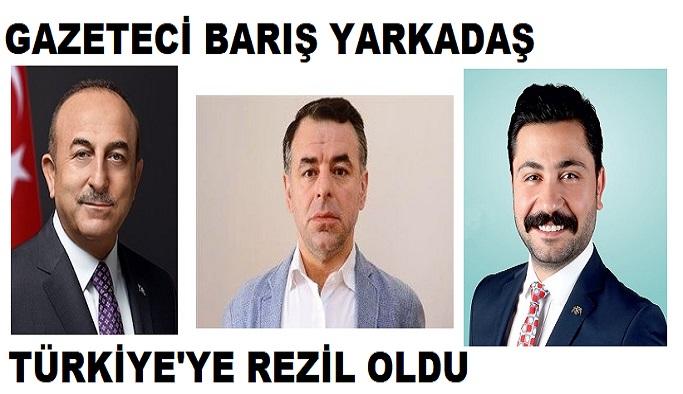 Gazeteci Barış Yarkadaş büyük faka bastı... Bakan Çavuşoğlu'nu rezil edeceği yerine kendi rezil oldu!