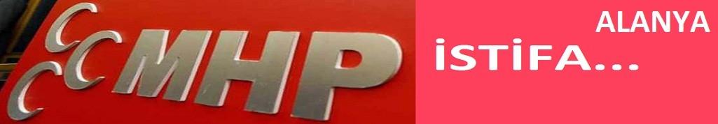 MHP Alanya'da istifa rüzgarı