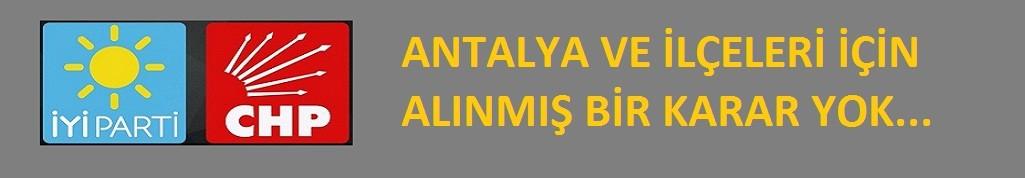 Antalya ve ilçeleri için alınmış bir karar yok...!