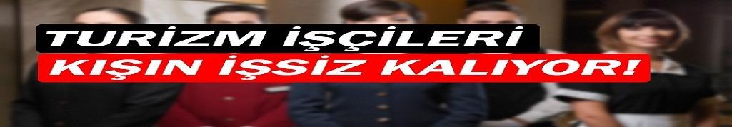Çetin Osman Budak: Turizm çalışanları kışın işsiz kalıyor!