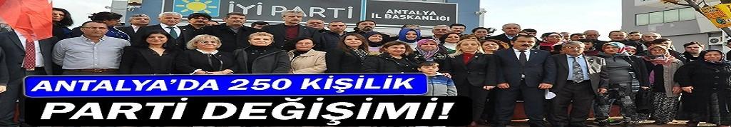 Antalya'da AKP 'den 250 kişi, İYİ Parti'ye geçti!
