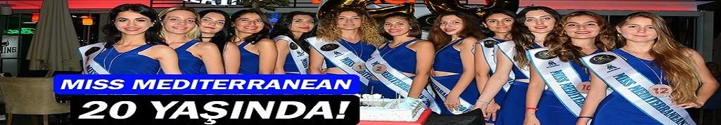 Miss Mediterranean 20 yaşında!