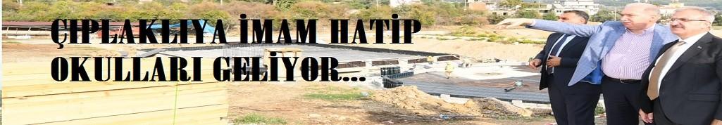 Çıplaklı İmam Hatip okullarının inşaatını inceledi