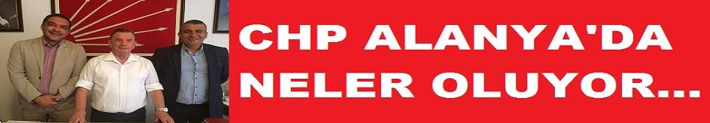 CHP Alanya'da neler oluyor!