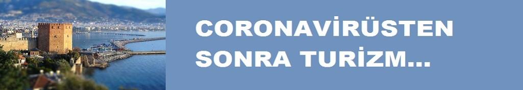 Coronovirus sonrası turizmde neler değişecek?