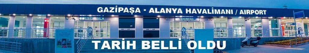 Alanya-Gazipaşa havaalanında uçuş tarihi belli oldu!