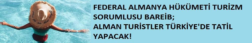 Federal Almanya Hükümeti Turizm Sorumlusu Bareiß: Alman turistler Türkiye'de tatil yapacak!