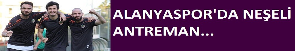 Alanyaspor, Başakşehir hazırlıklarını sürdürdü