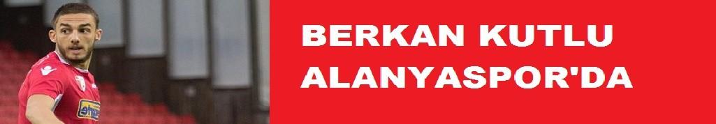 Berkan Kutlu Alanyaspor'da!
