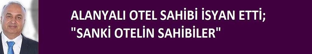 Alanya'da otel sahibini isyan ettiren görüntü!