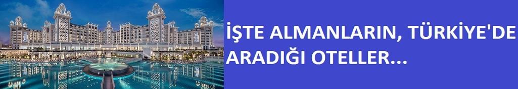 İşte Almanların Türkiye'de en çok aradığı oteller!