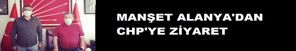 Manşet Alanya CHP'de!
