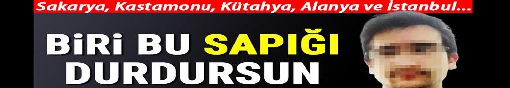 Sakarya, Kastamonu, Kütahya, Alanya ve İstanbul'da pedofiliyle suçlanıyor... Biri bu sapığı durdursun!