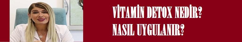Vitamin detox nedir? Nasıl uygulanır?
