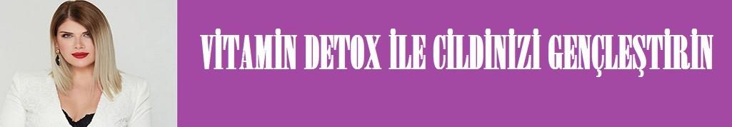Vitamin detox ile cildinizi gençleştirin !