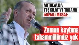 Antalya'da teşkilata mesaj