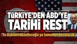 Türkiye'den ABD'ye tarihi rest