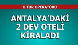 Pegas; Antalya'daki iki oteli kiraladı