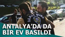 Operasyon Antalya'ya uzandı
