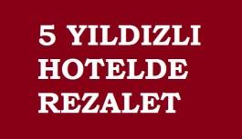 5 yıldızlı otelin müşterilerine elektrik ve su kesintisi şoku