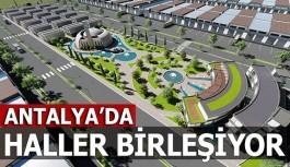 Antalya'da haller birleşiyor