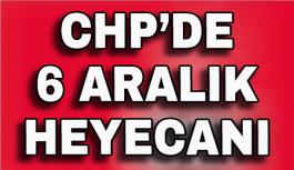 CHP'de 6 Aralık heyecanı