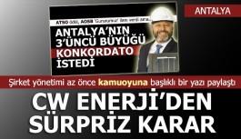 Antalya'nın üçüncü büyüğü CW Enerji'den son dakika açıklaması